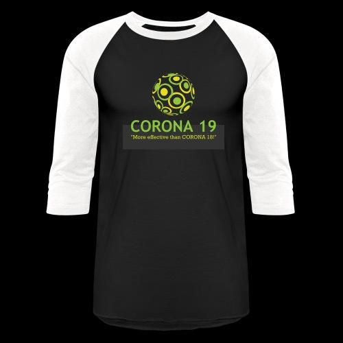 CORONA VIRUS 19 - Unisex Baseball T-Shirt