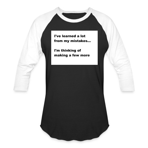I've learned a lot from my mistakes... - Baseball T-Shirt