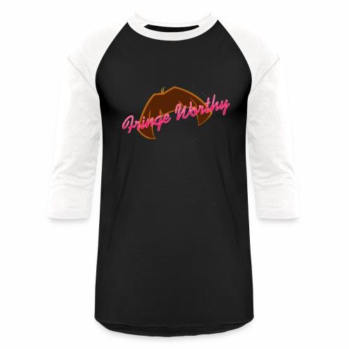 Fringe Worthy - Baseball T-Shirt