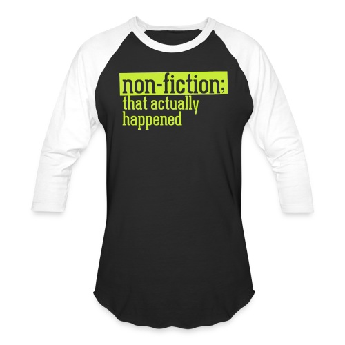 non fiction.png - Unisex Baseball T-Shirt