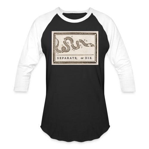 Separate or Die (Join or Die) - Baseball T-Shirt