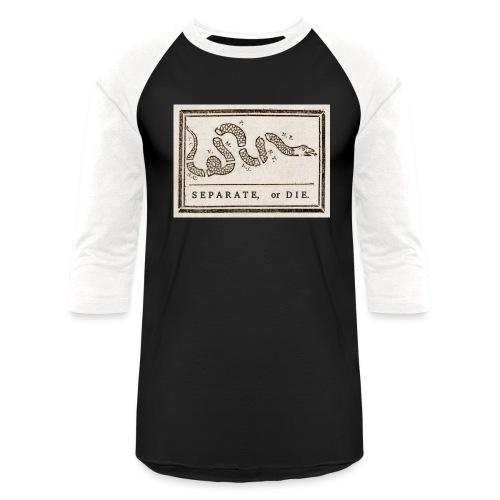 Separate or Die (Join or Die) - Unisex Baseball T-Shirt