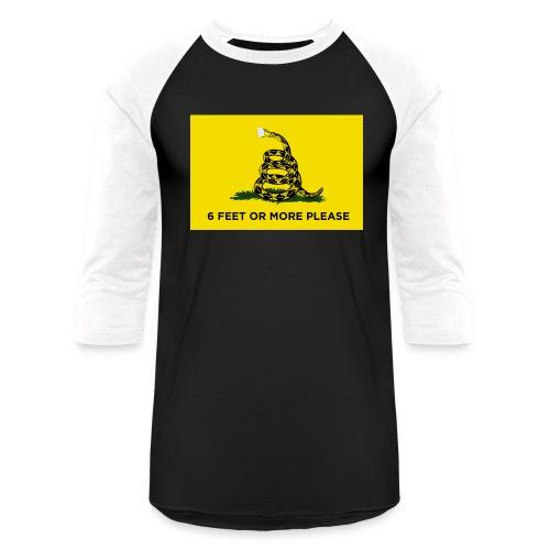 6 Feet Or More Please (Gadsden flag) - Unisex Baseball T-Shirt