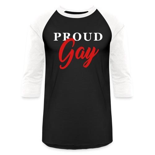 Proud Gay T-Shirt - Unisex Baseball T-Shirt