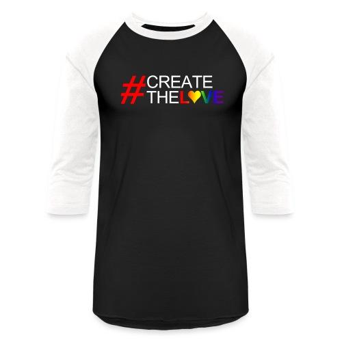#CreateTheLove - Baseball T-Shirt