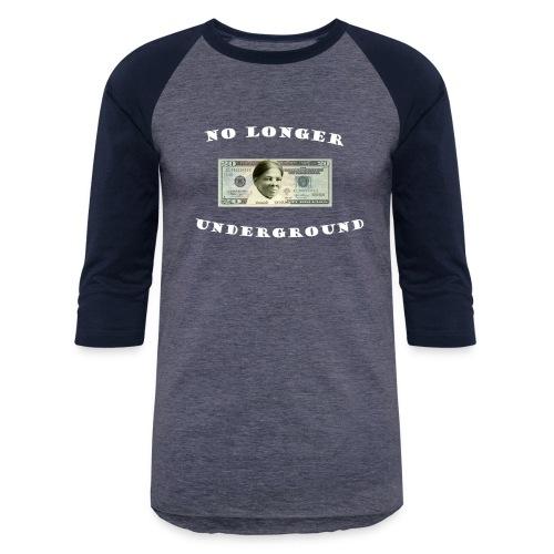 No longer Underground - Baseball T-Shirt