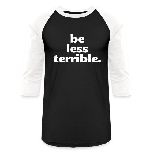 Be Less Terrible Ceramic Mug - Baseball T-Shirt