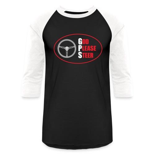 GPS - God Please Steer - Baseball T-Shirt