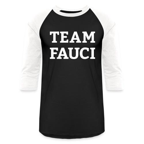 Team Fauci - Baseball T-Shirt