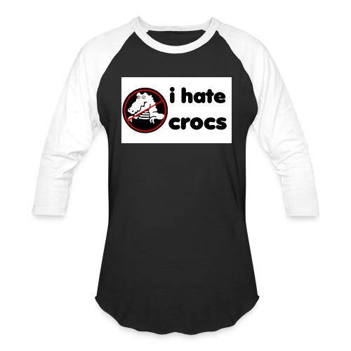 I Hate Crocs shirt - Baseball T-Shirt