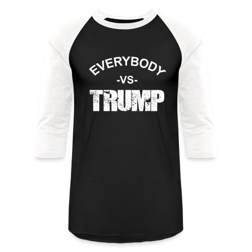 Everybody VS Trump - Unisex Baseball T-Shirt
