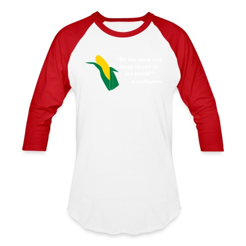 Be The Corn - Unisex Baseball T-Shirt