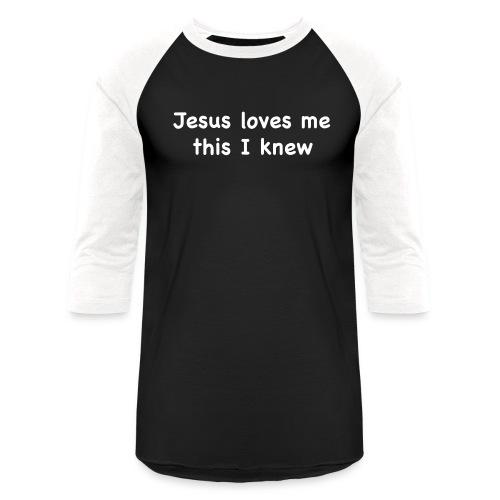 jesus loves me - Unisex Baseball T-Shirt