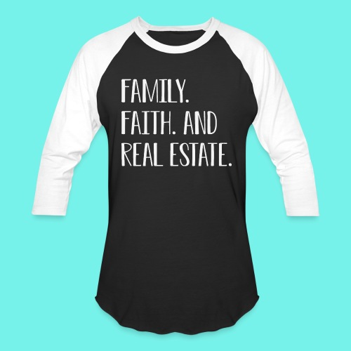Family Faith And Real Estate T-Shirt, Real Estate - Baseball T-Shirt