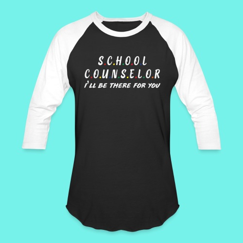 School counselor shirt, Teacher shirt, Friends - Baseball T-Shirt