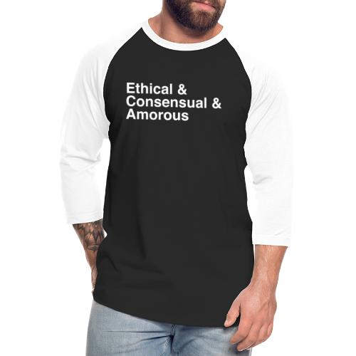 Ethical & Consensual & Amorous - Unisex Baseball T-Shirt