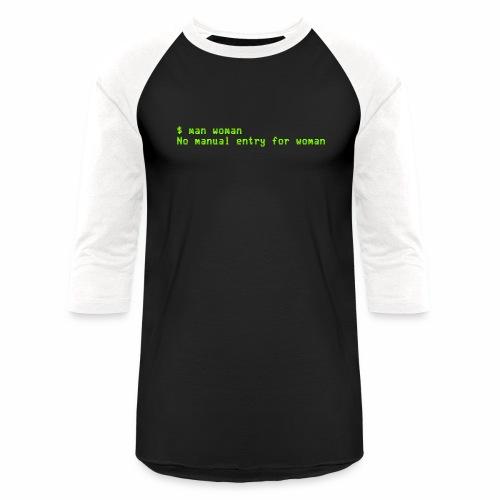 man woman. No manual entry for woman - Baseball T-Shirt
