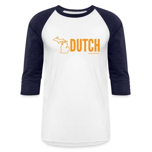 Michigan Dutch (orange) - Baseball T-Shirt