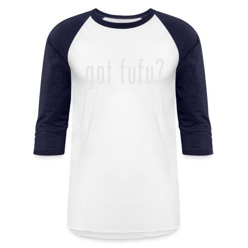 gotfufu-white - Unisex Baseball T-Shirt