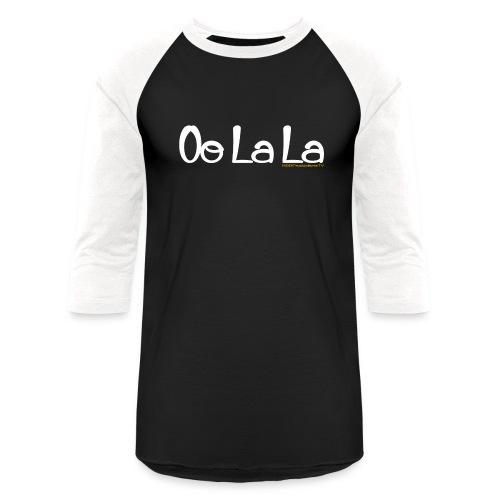 Oo La La - Unisex Baseball T-Shirt