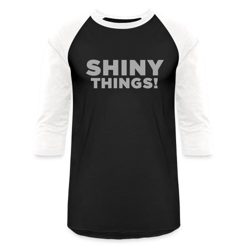 Shiny Things. Funny ADHD Quote - Unisex Baseball T-Shirt