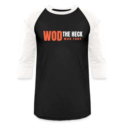 WOD THE HECK - Unisex Baseball T-Shirt