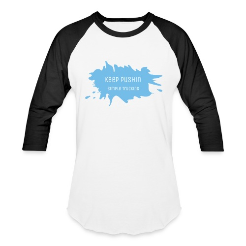 KEEP PUSHIN - Baseball T-Shirt