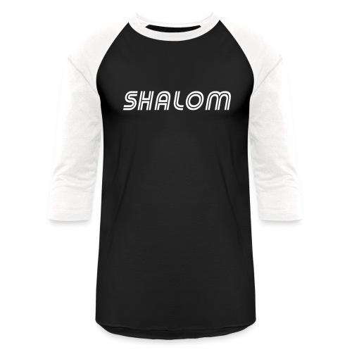 Shalom, Peace - Baseball T-Shirt