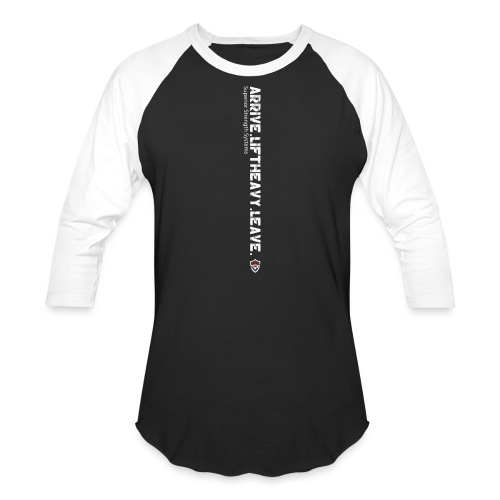 Arrive Lift Heavy Leave plus logo - Baseball T-Shirt