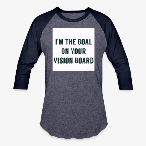 I'm YOUR goal - Baseball T-Shirt