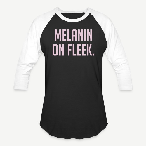 Melanin On Fleek - Unisex Baseball T-Shirt