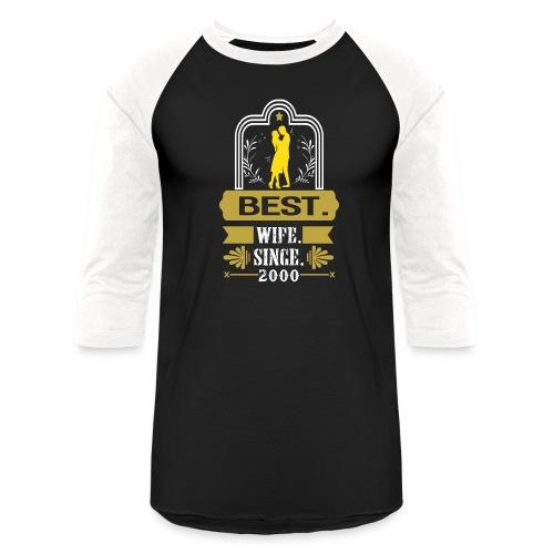 Best Wife Since 2000 - Baseball T-Shirt