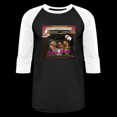 Your Mom Cover Art - Unisex Baseball T-Shirt