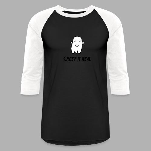 Creep it Real - Unisex Baseball T-Shirt