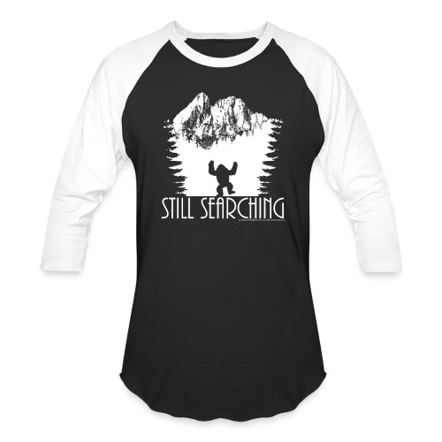 Still Searching Sasquatch Bigfoot Wilderness Shirt - Baseball T-Shirt