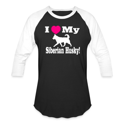 I Love my Siberian Husky - Baseball T-Shirt