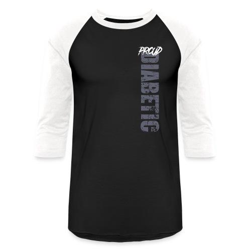Proud Diabetic - Baseball T-Shirt