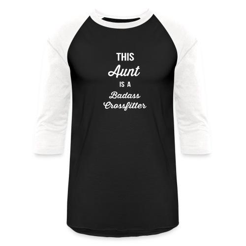 This Aunt is a Badass - Baseball T-Shirt