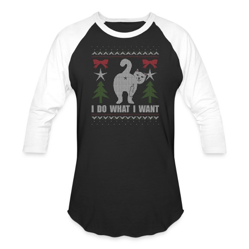 Ugly Christmas Sweater I Do What I Want Cat - Baseball T-Shirt