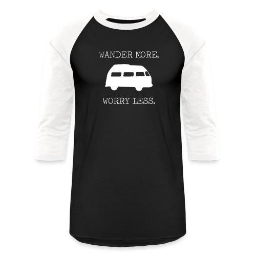 Wander More, Worry Less (white) - Unisex Baseball T-Shirt
