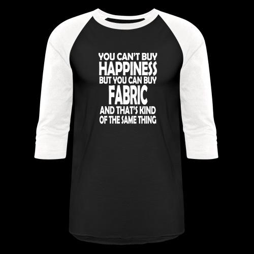 Fabric is Happiness - Baseball T-Shirt