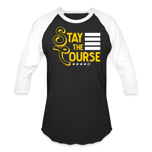 Stay The Course2 - Unisex Baseball T-Shirt