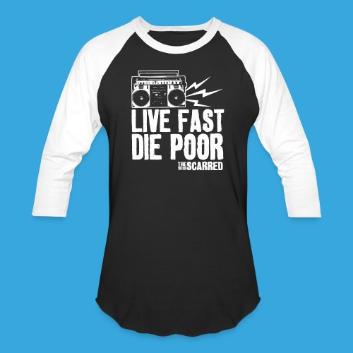 The Scarred - Live Fast Die Poor - Boombox shirt - Unisex Baseball T-Shirt