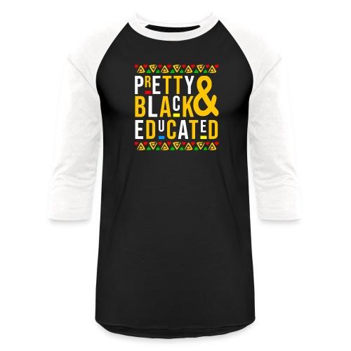 Pretty Black and Educated Black History Month - Unisex Baseball T-Shirt