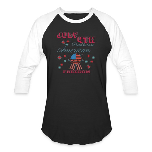 July 4th Proud to be an American - Unisex Baseball T-Shirt