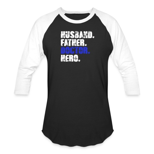 Father Husband Doctor Hero - Doctor Dad - Baseball T-Shirt