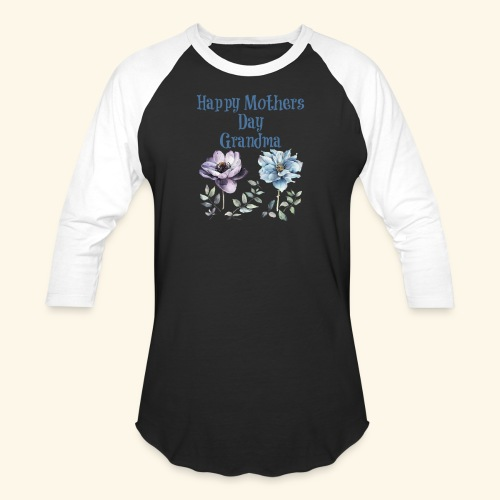 Happy Mothers day Grandma - Baseball T-Shirt