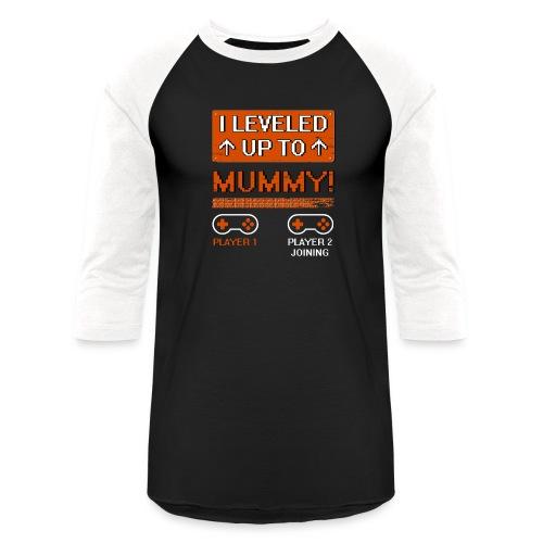 I Leveled Up To Mummy - Baseball T-Shirt