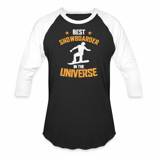 BEST SNOWBOARDER IN THE UNIVERSE - Baseball T-Shirt