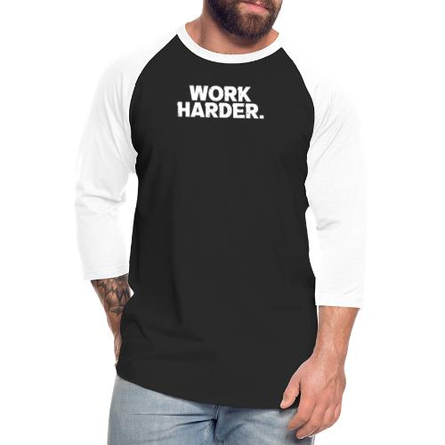 Work Harder distressed logo - Unisex Baseball T-Shirt
